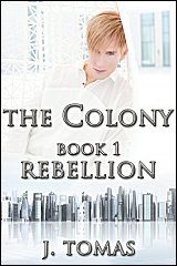 Cover for The Colony Book 1: Rebellion